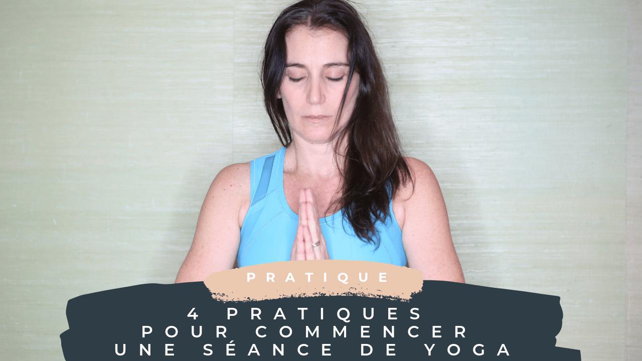 Comment débuter une séance de yoga ?